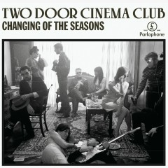 Changing Of The Seasons EP - Two Door Cinema Club
