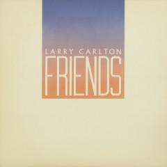 Friends - Larry Carlton