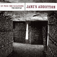 Up From The Catacombs: The Best Of Jane's Addiction (Digital Version) - Jane's Addiction