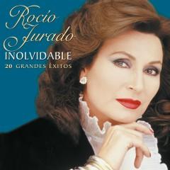 Inolvidable - Rocio Jurado