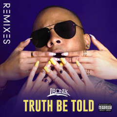 Truth Be Told Remixes (EP) - DJ Ironik