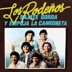 Bajate Gorda y Empujá la Camioneta - Los Rodenõs