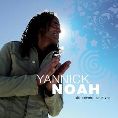 Donne-Moi Une Vie - Yannick Noah