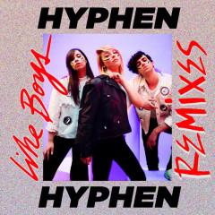 Like Boys (Remixes) - Hyphen Hyphen