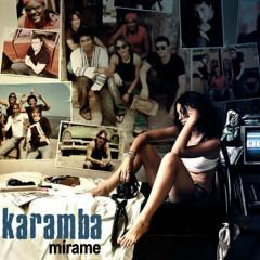 Mírame (Remasterizado) - Karamba