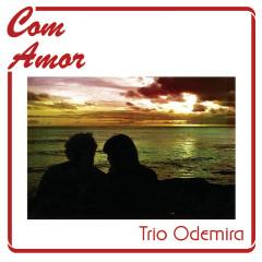 Com Amor - Trio Odemira