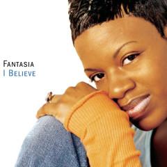 I Believe - Fantasia