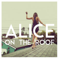 Easy Come Easy Go - EP - Alice on the roof