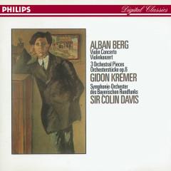 Berg: Violin Concerto; Three Orchestral Pieces - Gidon Kremer, Symphonieorchester des Bayerischen Rundfunks, Sir Colin Davis