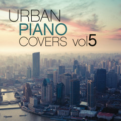 Urban Piano Covers, Vol. 5