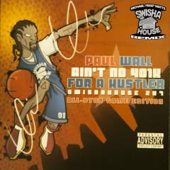 Aint No 401k for a Hustler (Screw n Chop) - Swishahouse, Paul Wall