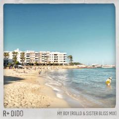 My Boy (Rollo & Sister Bliss Mix) - R Plus, Dido