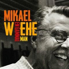 En gammal man - Mikael Wiehe