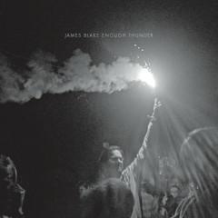 Enough Thunder - James Blake