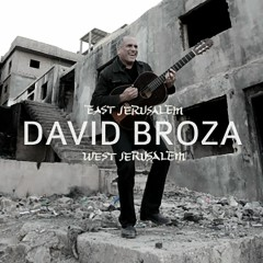 East Jerusalem / West Jerusalem - David Broza