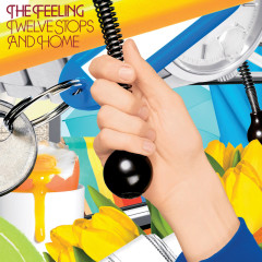 Twelve Stops And Home (Deluxe) - The Feeling
