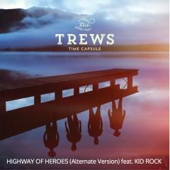 Highway of Heroes (feat. Kid Rock) [Alternate Version] - The Trews, Kid Rock