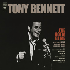 I've Gotta Be Me - Tony Bennett