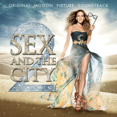 Sex and the City 2 (Original Motion Picture Soundtrack) - Various Artists