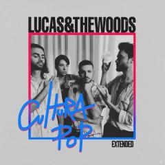 Cultura Pop (Extended) - Lucas & The Woods