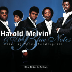 Blue Notes And Ballads - Harold Melvin & the Blue Notes, Teddy Pendergrass