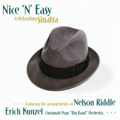 Nice 'N' Easy: Celebrating Sinatra - Erich Kunzel, Cincinnati Pops Big Band Orchestra