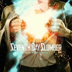 Take Everything - Seventh Day Slumber