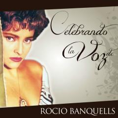 Celebrando La Voz De Rocío Banquells - Rocio Banquells