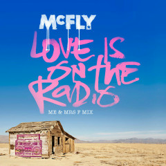 Love Is On the Radio (Me & Mrs F Mix)