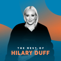 Những Bài Hát Hay Nhất Của Hilary Duff