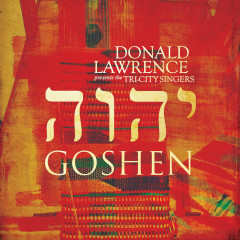 Goshen - Donald Lawrence,The Tri-City Singers