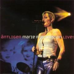 Äntligen - Marie Fredriksson Live! (2000) - Marie Fredriksson