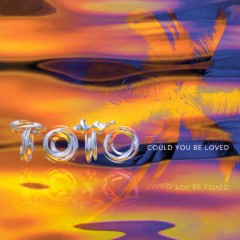 could you be loved - Toto