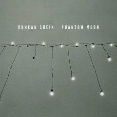 Phantom Moon - Duncan Sheik