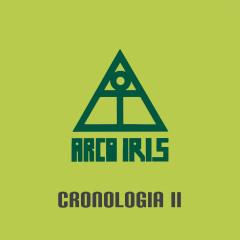 Arco Iris - Cronologiá II - Arco Iris
