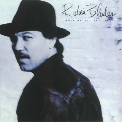 Nothing But The Truth - Rubén Blades