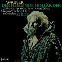 Wagner: Der fliegende Holländer - Sir Georg Solti, Norman Bailey, Janis Martin, Martti Talvela, René Kollo
