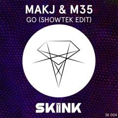 GO (Showtek Edit) - Makj, M35