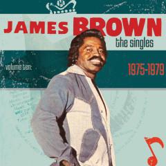 The Singles Vol. 10 1975-1979 - James Brown