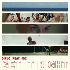 Get It Right (feat. MØ) - Diplo, MØ