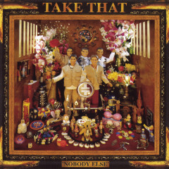 Nobody Else (Expanded Edition) - Take That