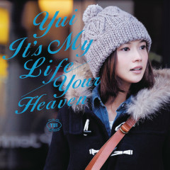 It's My Life / Your Heaven - YUI