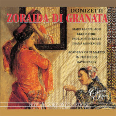 Donizetti: Zoraida di Granata - Majella Cullagh, Bruce Ford, Paul Austin Kelly, Diana Montague, Academy of St. Martin in the Fields