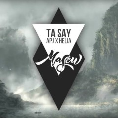 Ta Say (Single) - APJ, Helia, Masew