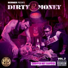 Dirty Money 2 (Chopped Not Slopped) - OG Ron C, Berner