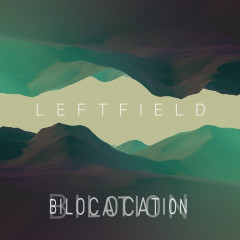 Bilocation (Remixes) - Leftfield, Channy Leaneagh