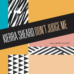 Don't Judge Me - Kierra Sheard, Missy Elliott
