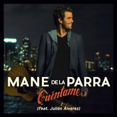 Cúentame (feat. Julíon Álvarez) - Mane De La Parra, Julíon Alvarez