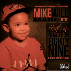 Est. in 1989 (Last of a Dying Breed) - Mike WiLL Made-It