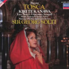 Puccini: Tosca - Kiri Te Kanawa, Giacomo Aragall, Leo Nucci, Chorus of the Welsh National Opera, The National Philharmonic Orchestra